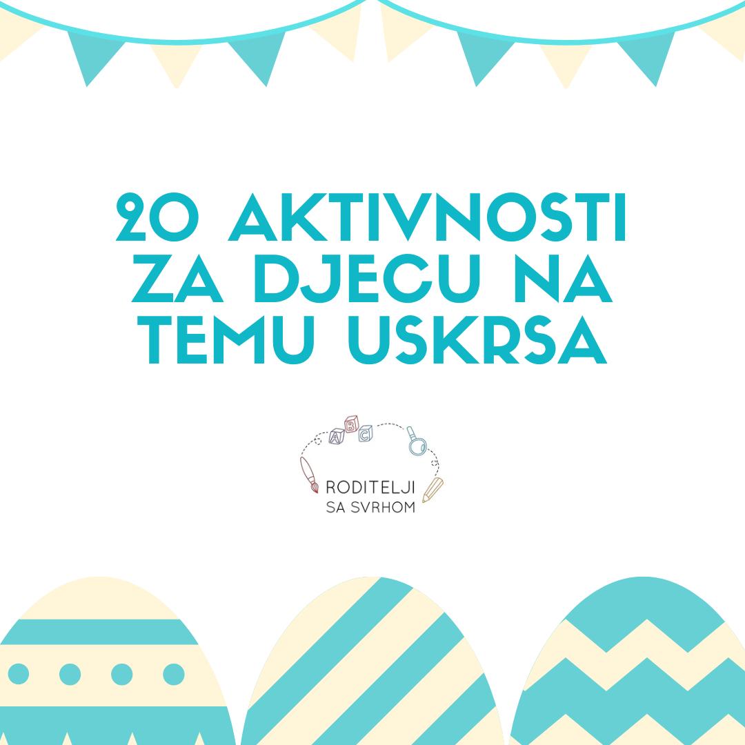 20 jednostavnih uskršnjih aktivnosti
